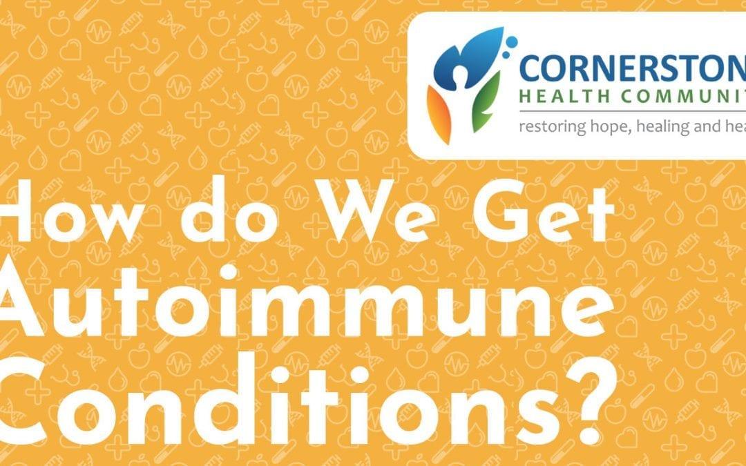 How Do We Get Autoimmune Conditions? (Autoimmunity Part 1)